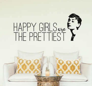 Famous quote wall sticker inspired by Audrey Hepburn. It says 'happy girl are the prettiest. We have the product in different colours and size option.