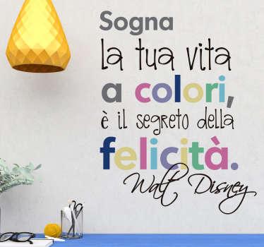 Scritta adesiva aforisma felicità Walt Disney