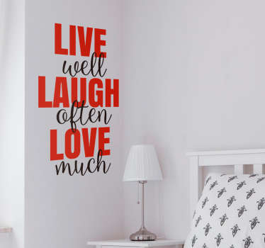 Motivational text wall sticker with colorful design content '' live love laugh''. It is available in any required size. Adhesive and easy to apply.