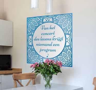 Breng wat wijsheid aan in huis met deze tegelsticker. De sticker is een Delfts Blauwe tegel met daarbij de tekst 'Van het concert des levens.