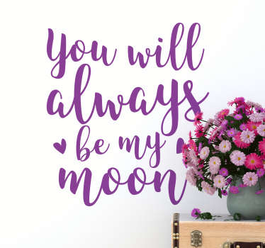 You Will Always be my Moon Wall Text Sticker