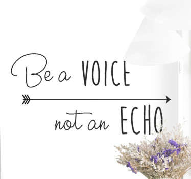 Herinner jezelf er altijd aan om een stem te zijn, geen echo, met deze fantastische citaat geïnspireerde muurtekstzelfklevende zelfklevende sticker! Gepersonaliseerde stickers.