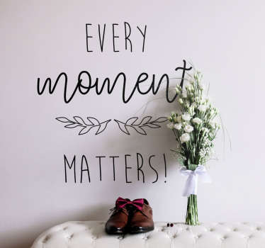 Muursticker Every moment matters