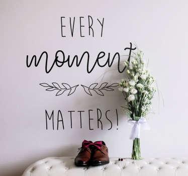Varje ögonblick betyder vardagsrums väggdekoration