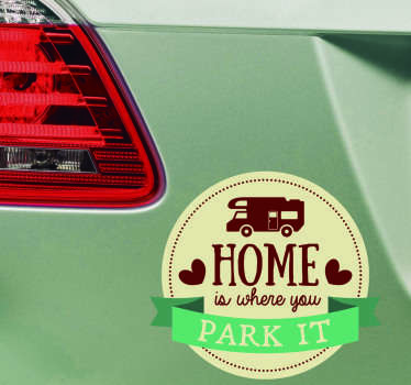 Auto sticker Home is where you park it