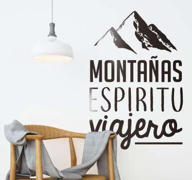 Vinilo texto de diseño exclusivo, para amantes de los viajes y las montañas. Una forma perfecta y barata de personalizar la decoración de tu hogar a tu gusto.