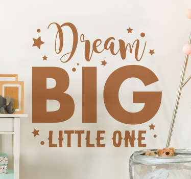 A beautiful and inspirational sticker, perfect for your child´s bedroom. Always dream big, little one! Sign up for 10% off.