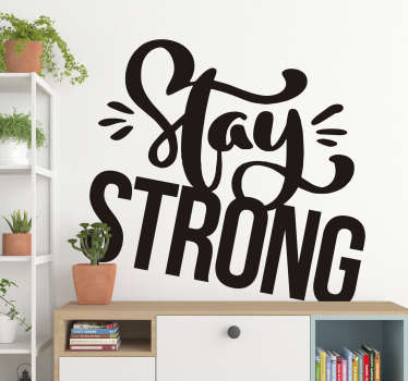 Stay Strong Wall Text Sticker