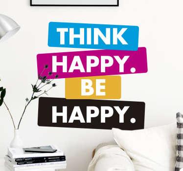 """Naklejka na ścianę """"Think happy. Be happy."""""""