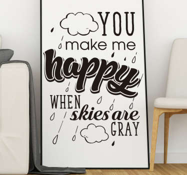 Show your love for the famous song with this wall text decal! You make me happy! Choose your size. Personalised stickers.