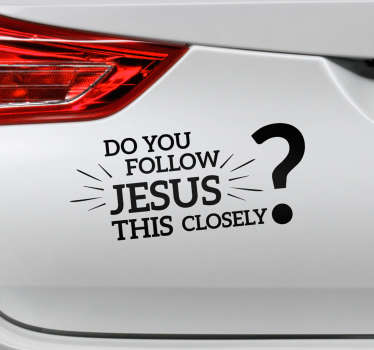 Do you Follow Jesus this Closely Vehicle Sticker