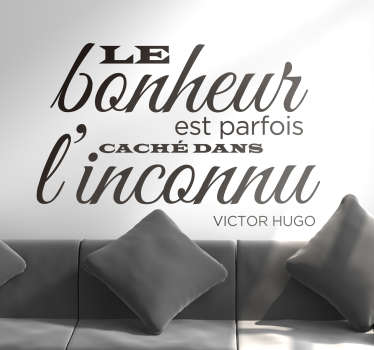 Quote wall decal about happiness inspired by Victor Hugo.  Available in different colours and size options. Easy to apply and adhesive.