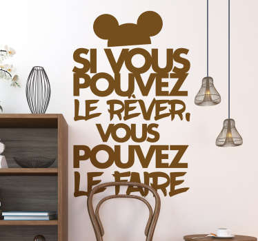 Citation Motivation Walt Disney wall sticker. It is available in different colours and size options. Easy to apply and self adhesive.