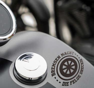 """Ein lustiger Motorrad oder Autosticker """"Bremsen macht die Felge dreckig"""". Der Aufkleber tuned auf coole Weise dein Auto oder Motorrad!"""