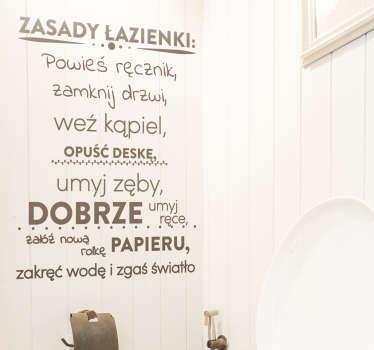 Naklejka do łazienki, przedstawiająca zasady, jakie powinny panować w każdej łazience! Przypomnij Twojej rodzinie, jak powinni się zachować po skorzystaniu z łazienki! Wyprzedaż się kończy, zamów taniej teraz!