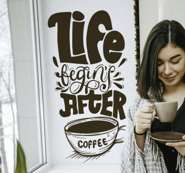 Vinilo frase life begins after coffee