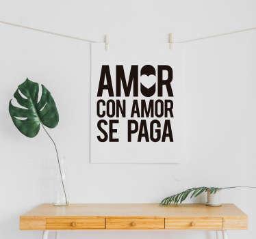 """Original vinilo adhesivo monocolor formado por el dicho de amor """"Amor con amor se paga"""". Compra Online Segura y Garantizada."""