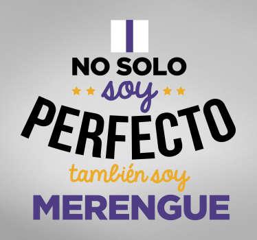 """Vinilo pared de frase motivadora de fútbol con frase """"no sólo soy perfecto, también soy merengue"""" en un diseño exclusivo ¡Envío a domicilio!"""