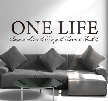 Decorative text home wall sticker with inspiration content about '''one life''. Available in any size and it comes in different colour options.