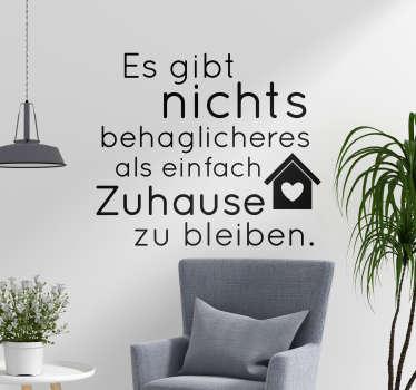 Ein wunderschöner Wandspruch, der dem Zuhause sein gewissen Flair verleiht. Der Aufkleber passt sehr gut ins Wohnzimmer oder Schlafzimmer.