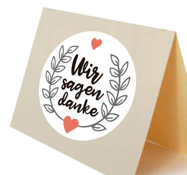 Ein Sticker den Sie auf Ihre Danksagungskarte aufkleben können. Vorallem angebracht nachdem Hochzeiten, Feste oder große Events stattgefunden haben.