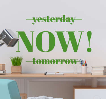 Motivational quote wall sticker designed with text. Easy to apply and available in different sizes and colours. An original self adhesive design.