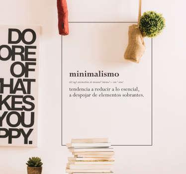 """Original vinilo adhesivo formado por la palabra """"minimalismo"""" acompañado de su definición. +10.000 Opiniones satisfactorias."""