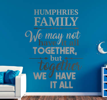 Decorate your home with this fantastic wall text sticker, depicting a superbly moving and humorous quote! Extremely long-lasting material.