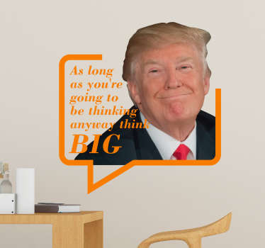 Pay tribute to the president of the USA with this inspirational Trump wall quote sticker, complete with an image of the man himself!