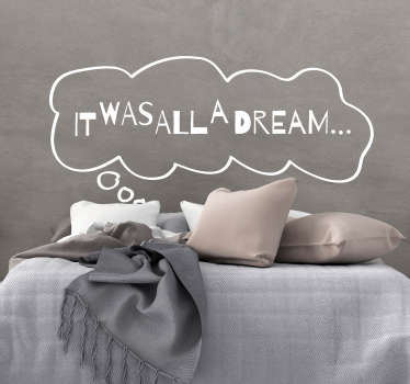 It was all a Dream Wall sticker for Bedroom