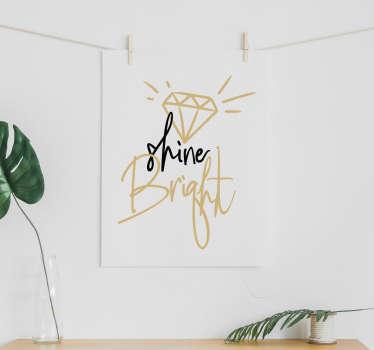 Shine Bright! Like a diomond! Wilt jij nou ook z'n leuke inspirerende muursticker in je woonkamer? Bekijk ons motiverende text muurstickers!
