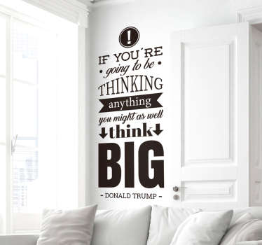 Trump Think Big Quote Sticker