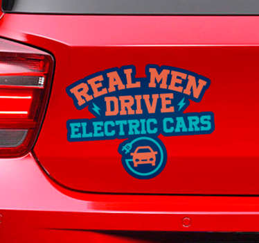 Promote the driving of electric vehicles with this fantastic car sticker, reading ´real men drive electric cars!´. Zero residue upon removal.