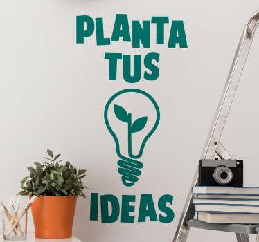 """Vinilo pared frase motivadora con una bombilla y una planta en el interior que cita """"planta tus ideas"""". Elige el color que desees ¡Envío a domicilio!"""