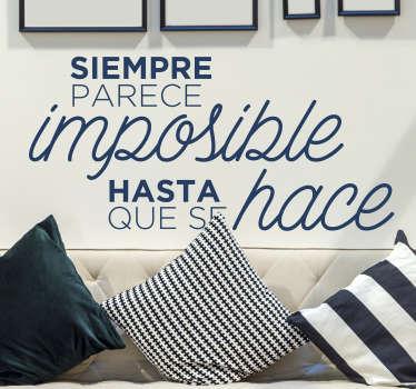 """Vinilo frase motivadora para pared que cita """"siempre parece imposible hasta que se hace"""" para motivarte. Elige color y medidas ¡Envío gratis!"""