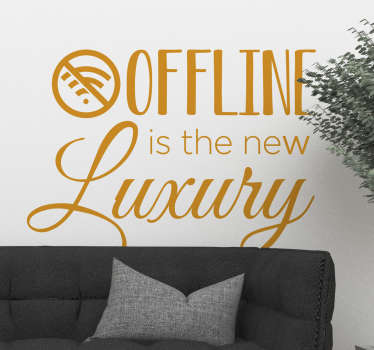 If you have no WiFi, then why not promote the benefits of that, thanks to this fantastic living room wall decal! Discounts available.