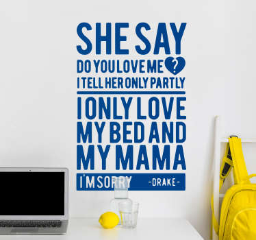 Pay tribute to Drake and God´s Plan with this fantastic wall text sticker, depicting some of the lyrics! Extremely long-lasting material.