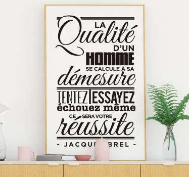 Le moins que l'on puisse dire, c'est que le chanteur Jacques Brel avait toujours les mots justes, comme sur ce sticker mural citation