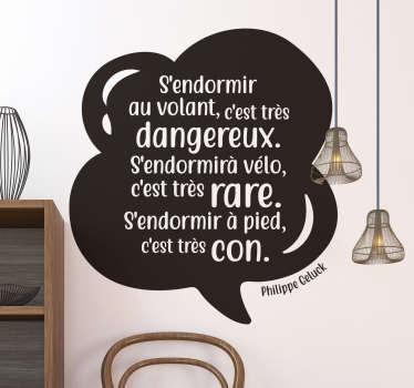 Rien de tel pour un peu d'originalité accompagné d'un brin d'humour qu'un sticker mural citation du créateur de la BD Le Chat Philippe Geluck