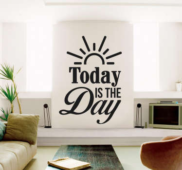 "Pour un peu de motivation au quotidien, ne remettez plus jamais les choses à demain avec cet autocollant mural texte ""today is the day"""