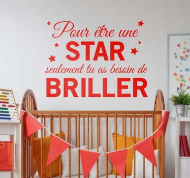 """""""Pour être une star seulement tu as besoin de briller"""". Appliquez cette citation motivante et adorable sur les murs de la chambre de votre enfant !"""