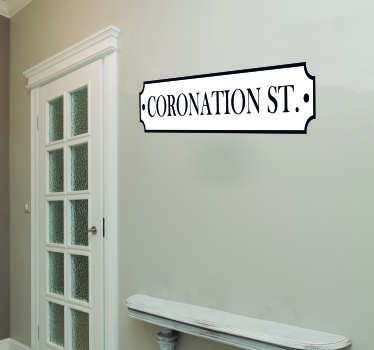 Show your love for Coronation Street with this fantastic wall art sticker, styling the street sign as your own street!Extremely long-lasting material.
