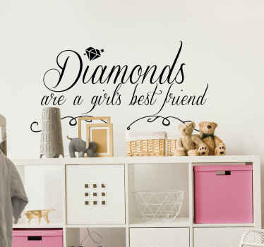 Pay tribute to the magic of diamonds, which are a girls best friend, with this fantastic wall text sticker! Extremely long-lasting material.