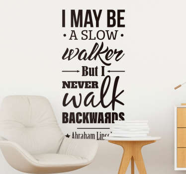 Remind yourself to persist with walking forward at all times with this absolutely fantastic wall quote sticker! Anti-bubble vinyl.