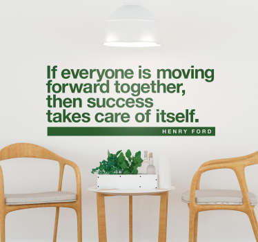 Remind yourself of the importance of moving forward together in a team with this superb wall text sticker! Easy to apply.