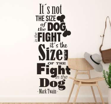 Mark Twain Fight in the Dog Quote Sticker