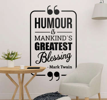 Pay tribute to the importance of humour with this superb wall text sticker, depicting a fantastic quote from Mark Twain! Choose your size.