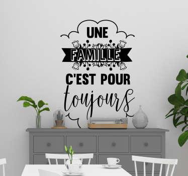 Sticker Maison Une famille c'est pour toujours