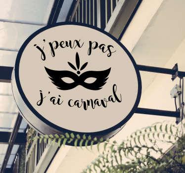 Sticker Entreprise J'peux pas j'ai carnaval
