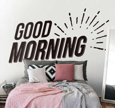 "If you want to have a very good morning everyday, then you will love this wall sticker for bedroom of the text ""good morning""."